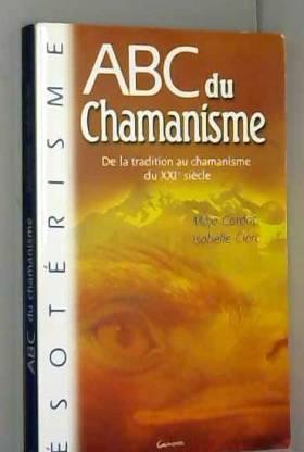 ABC du chamanisme : De la...