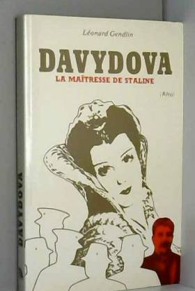 Léonard Gendlin - Davydova : La maîtresse de Staline