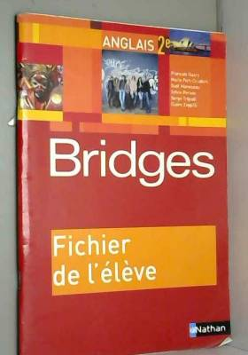 Anglais 2e Bridges :...