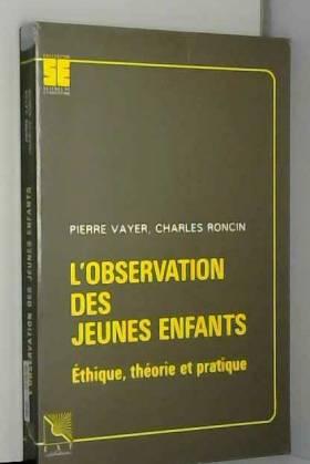 L'OBSERVATION DES JEUNES...