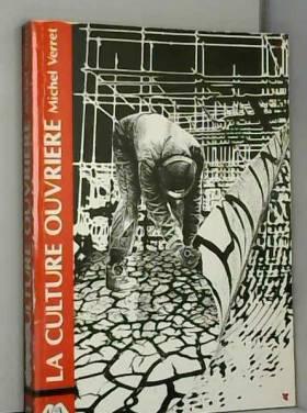 Michel Verrette - La culture ouvrière