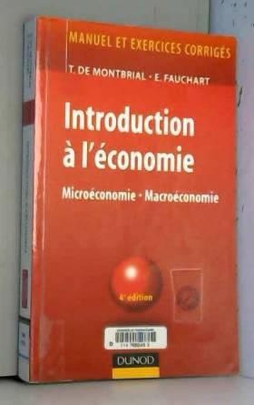 Thierry de Montbrial et Emmanuelle Fauchart - Introduction à l'économie : Microéconomie - Macroéconomie