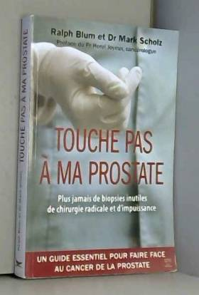 Touche pas à ma prostate :...