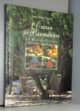 L'Oustau de Baumanière :...