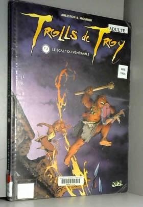Trolls de Troy, tome 2 : Le...