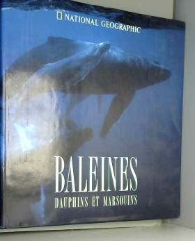 Baleines, dauphins et...