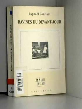 Raphaël Confiant - Ravines du devant-jour