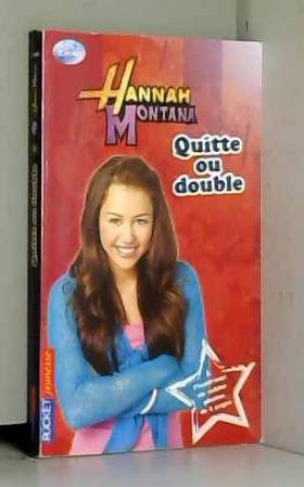 12. Hannah Montana : Quitte...