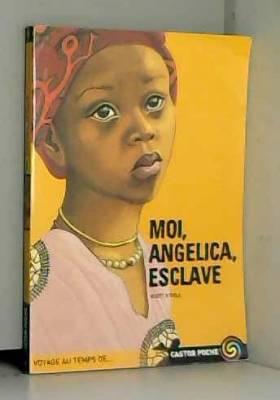 Moi, Angelica, esclave