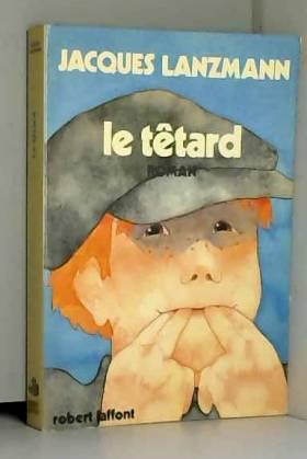 Jacques Lanzmann - Le têtard/Lanzmann, Jacques/Réf: 27772