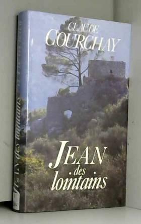 COURCHAY (Claude) - Jean des lointains.