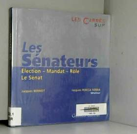 LES SENATEURS. Election,...