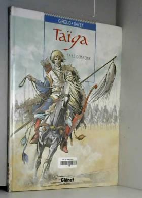 taïga, tome 1 : Le cosaque