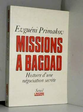 Missions à Bagdad. Histoire...