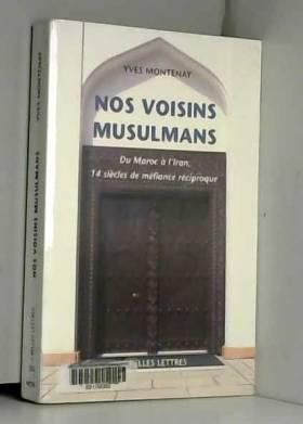 Nos voisins musulmans : Du...
