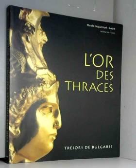 L'or des Thraces : Trésors...