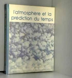 Graham Sutton - L'Atmosphère et la prédiction des temps (Bibliothèque Laffont des grands thèmes)