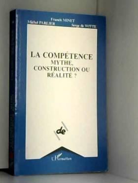 La Compétence. Mythe,...