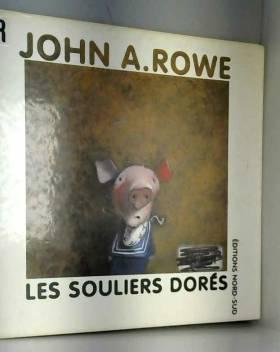 John-A Rowe - LES SOULIERS DORES