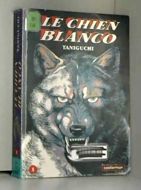 Le Chien Blanco, tome 1