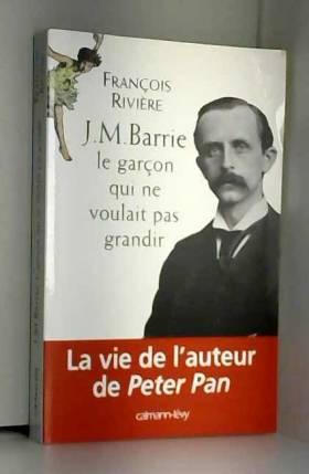 J.M. Barrie : Le garçon qui...