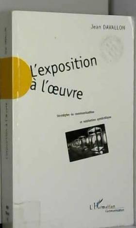 L'exposition à l'oeuvre