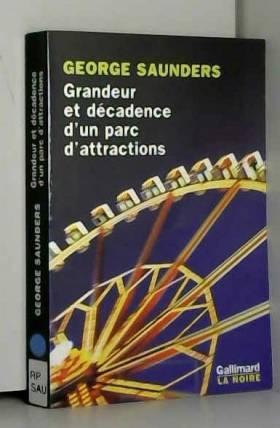 George Saunders - Grandeur et décadence d'un parc d'attractions