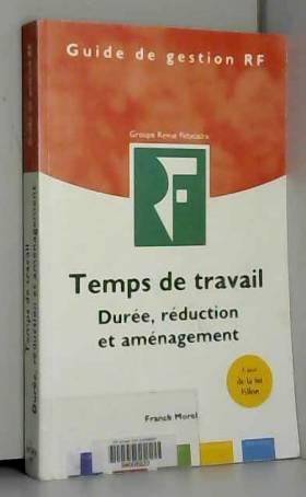 Franck Morel - Temps de travail : Durée, réduction et aménagement