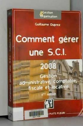Guillaume Duprez - Comment Gerer une S.C.I. - 2008