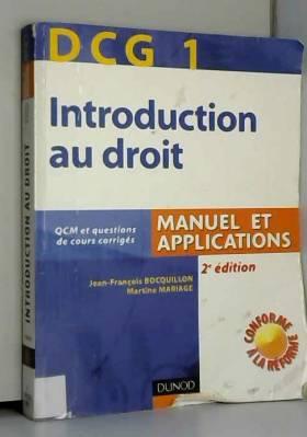 Jean-François Bocquillon et Martine Mariage - Introduction au droit DCG1 : Manuel et applications Avec QCM et questions de cours corrigés