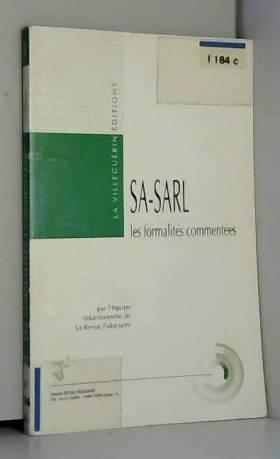 Revue fiduciaire - SA-SARL: Les formalités commentées.  Passage par le centre de formalités. Constitution de SARL et...