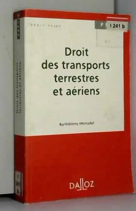 Barthelemy Mercadal - Droit des transports terrestres et aériens