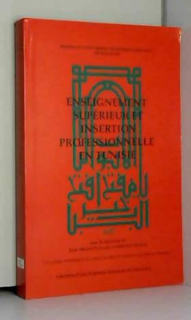 Jean-Michel Plassard, Saïd Ben Sédrine,... - Enseignement supérieur et insertion professionnelle en Tunisie