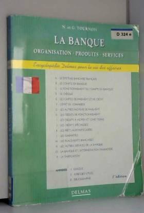 Nadine Tournois - La banque : Organisation-produits-services