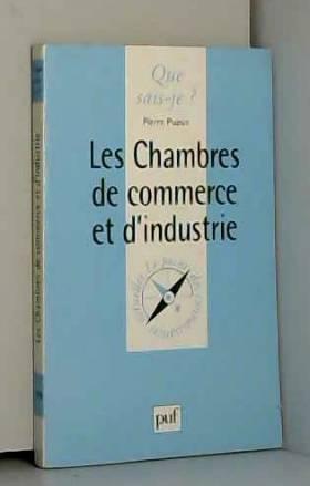 Pierre Puaux - Les Chambres de Commerce et d'Industrie, 2e édition