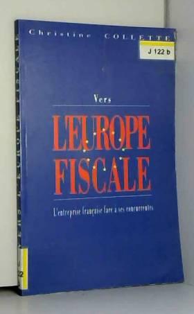 Collette - Vers l'Europe fiscale : l'entreprise française face à ses concurrentes