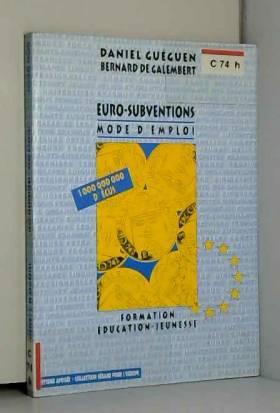 Daniel Guéguen - Euro-subventions: Mode d'emploi