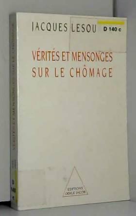 Jacques Lesourne - Vérités et mensonges sur le chômage