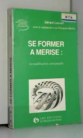 Louvet - Se former à MERISE : La modélisation conceptuelle