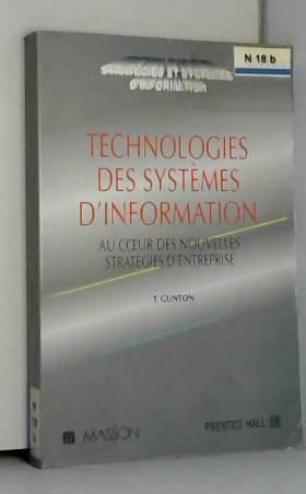 Tony Gunton - Technologies des systèmes d'information : Au coeur des nouvelles stratégies d'entreprise