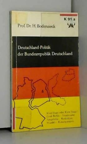 Die Deutschland-Politik der Bundesrepublik Deutschland.