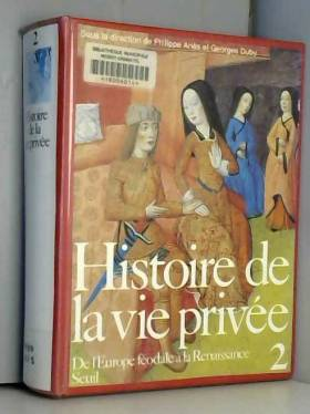 Histoire de la vie privée,...