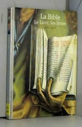 La Bible : Le Livre, les...