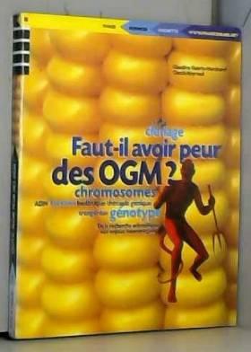 Faut-il avoir peur des OGM ?