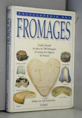 Encyclopédie des fromages -...