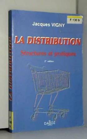 Jacques Vigny - LA DISTRIBUTION. Structures et pratiques, 2ème édition