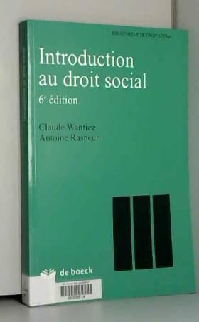 Antoine Rasneur et Claude Wantiez - Introduction au droit social
