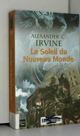 ALEXANDER C IRVINE et LUC CARISSIMO - SOLEIL DU NOUVEAU MONDE