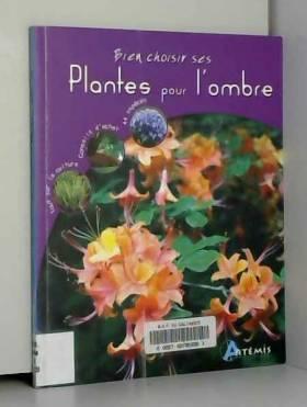 Gérard Sasias - Bien choisir ses Plantes pour l'ombre