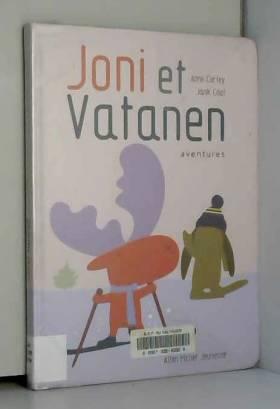 Anne Cortey et Janik Coat - Joni et Vatanen : Aventures